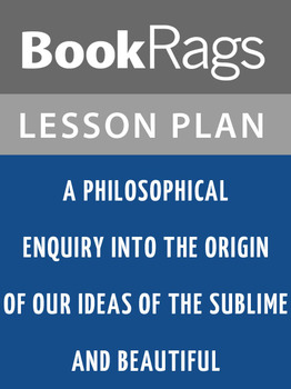 A Philosophical Enquiry Into the Origin of Our Ideas of the Sublime Lesson Plans