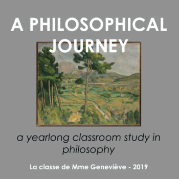 A Philosophical Journey - a yearlong classroom study in philosophy