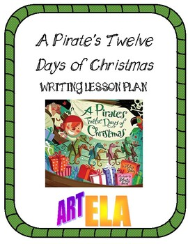 A Pirate's Twelve Days of Christmas: Writing Lesson Plans