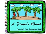 A Pirate's World (An AAC Core Vocabulary Book)
