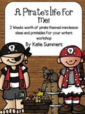 A Pirate's Life For Me: 10 Writing Lessons and Printables