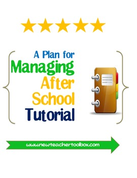 A Plan To Manage After School Tutorial - Middle School or High School