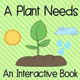 A Plant Needs: An interactive book (& student book)