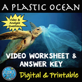 A Plastic Ocean Documentary Worksheet With Video Link