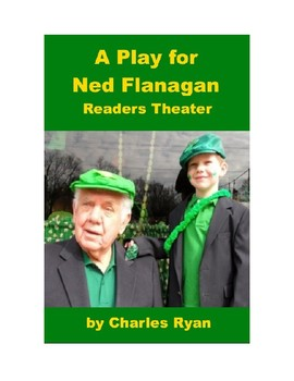 A Play for Ned Flanagan - Readers Theater