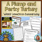 A Plump and Perky Turkey Lesson Plan on Summarizing and Activities