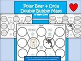 A+ Polar Bear & Orca:  Double Bubble Maps