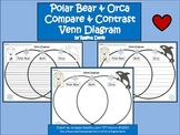 A+ Polar Bear & Orca Venn Diagram...Compare and Contrast