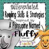 A Porcupine Named Fluffy by Helen Lester Skills and Strategies