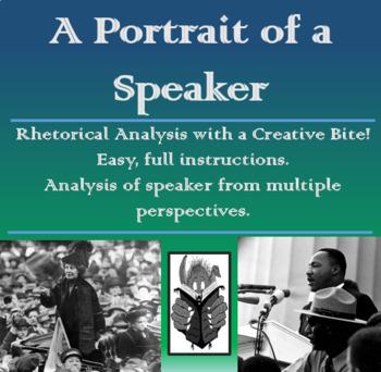 Creative Rhetorical Analysis - A Portrait of a Speaker (AP Lang/English)