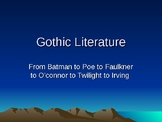 A Power Point as an introduction to Gothic Literature.