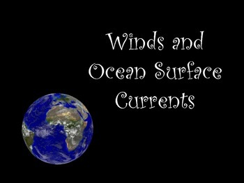 Climate and Weather-Winds and Ocean Surface Currents-A PowerPoint & Study Guide
