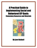 A Practical Guide to Implementing Social and Behavioral IEP Goals: Elementary