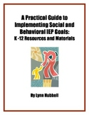 A Practical Guide to Implementing Social and Behavioral IEP Goals: K-12