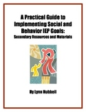 A Practical Guide to Implementing Social and Behavioral IEP Goals: Secondary
