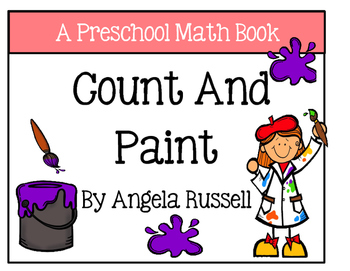 A Preschool Math Book ~ Count And Paint
