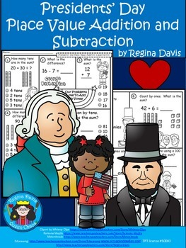 A+  Presidents' Day Place Value Addition and Subtraction
