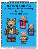 A Project Based Learning Unit For Primary Grades: The Three Little Pigs