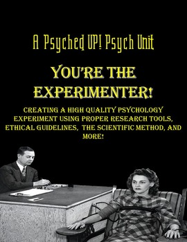A Psyched Up! Unit: Create Your Own Psychology Experiment/Study