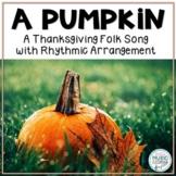 A Pumpkin - Autumn/Thanksgiving Folk Song with Orff Accompaniment