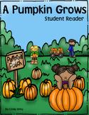 A Pumpkin Grows ~ Student Reader