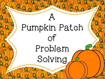 A Pumpkin Patch of Problem Solving (Word Problems)