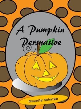 A Pumpkin Persuasive- Halloween Writing/Art Activity