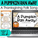 A Pumpkin Ran Away - Song to Teach Dotted Half Note