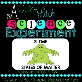 A Quick Little Science Experiment: Slime {Aligns with NGSS 2-PS1-1}