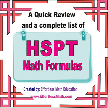 A Quick Review and a complete list of HSPT Mathematics Formulas