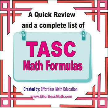 A Quick Review and a complete list of TASC Mathematics Formulas