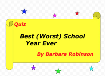 A Quiz for The Best (Worst) School Year Ever  by Barbara Robinson