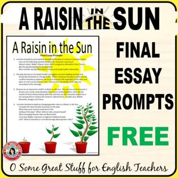 A RAISIN IN THE SUN Final Essay Prompts