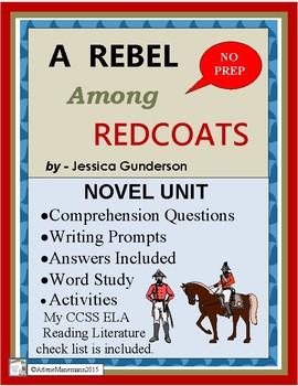 A REBEL AMONG REDCOATS, Novel Study, CCSS Aligned