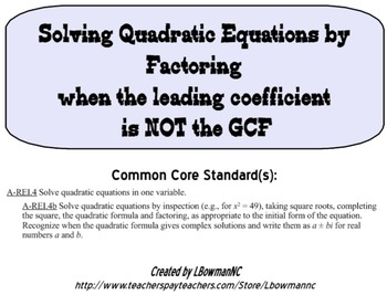 A-REI.4b Solving Quadratic Equations by Factoring (Leading Coeff. is NOT GCF)