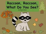 A+ Raccoon, Raccoon What Do You See...Repetitive Reader & Word Wall