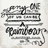 """""""A Rainbow In Someone's Cloud"""" - Graphic for Classroom Nee"""