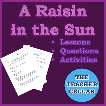 """""""A Raisin in the Sun"""" Curriculum / Unit Plan (Lessons, Questions, Activities)"""