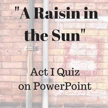 """A Raisin in the Sun"" PowerPoint Quiz Act I"