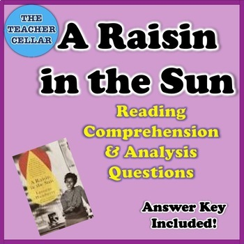 A Raisin in the Sun Reading Comprehension & Analysis Questions with Answer Key