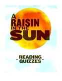"""A Raisin in the Sun"" Reading Quizzes"