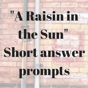 """""""A Raisin in the Sun"""" Short Answer Prompts"""