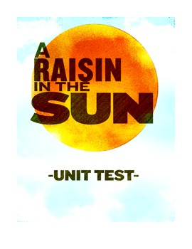 """A Raisin in the Sun"" Unit Test"