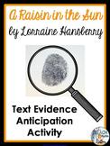 A Raisin in the Sun by Lorraine Hansberry - Text Evidence Anticipation Activity