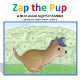 Read Aloud Together:  Zap the Pup a consonant-vowel-conson