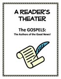 "A Reader's Theater - ""The Gospels: The Authors of the Good News"""