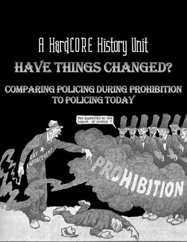 A Real History Unit: Comparing Policing during Prohibition to Policing Today