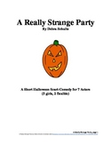 A Really Strange Party (A Scari-Comedy Play for Halloween)