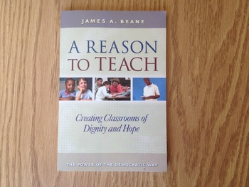 A Reason To Teach :  Creating Classrooms of Dignity and Hope