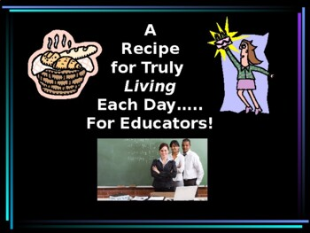 A Recipe For Truly Living Each Day!